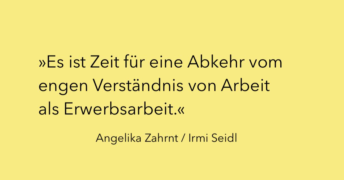 Angelika Zahrnt und Irmi Seidl über Arbeit und Tätigsein