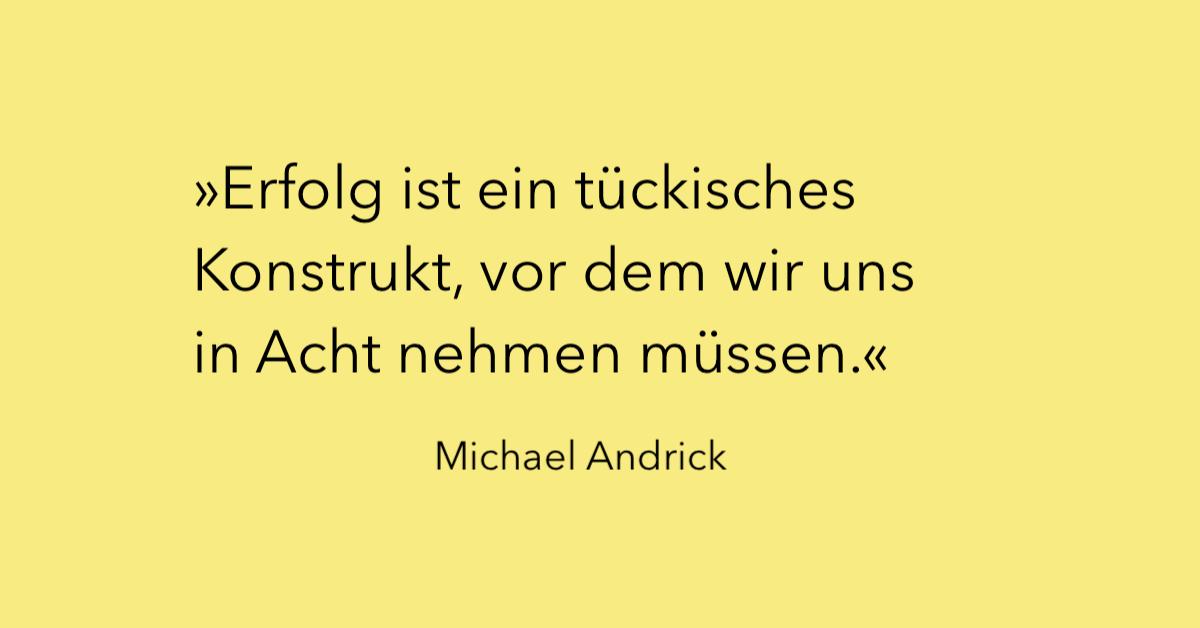 Michael Andrick über den beruflichen Erfolg