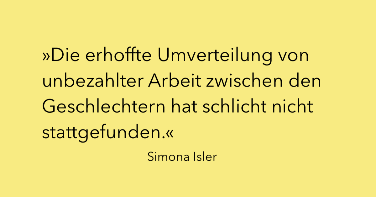 Simona Isler über die Verteilung unbezahlter Arbeit zwischen den Geschlechtern