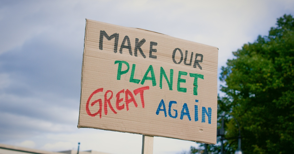 Pappschild: Make our planet great again